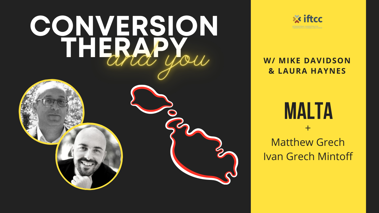 Conversion Therapy Ban      MALTA     Episode 6      IFTCC